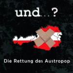 """Albumcover der Wiener Band """"...und?"""" - Die Rettung des Austropop"""