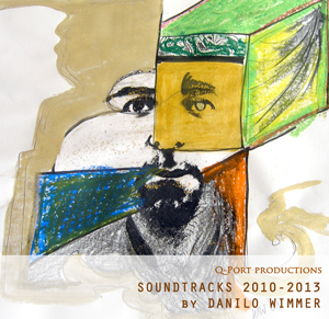 SOUNDTRACKS 2010-2013 by Danilo Wimmer